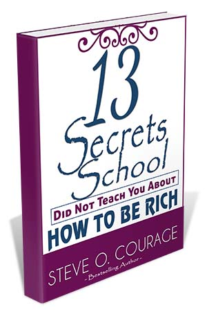 13 Secrets School Did Not Teach You about How to Be Rich