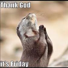 "Why Do People Usually Say, ""Thank God it is Friday""?"