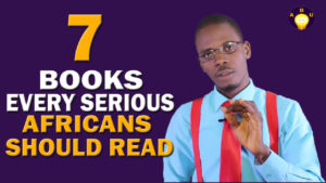 7 Books Every Serious Africans Should Read