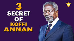 3 Secret Of Kofi Annan