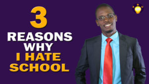 3 Reasons Why I Hate School