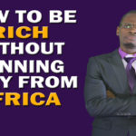 How To Be Rich Without Running Away From Africa
