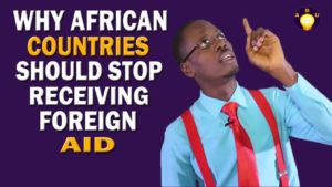 Why African Countries Should Stop Receiving Foreign Aid