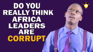 Do You Really Think Africa Leaders are Corrupt