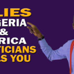 3 Lies Nigeria & Africa Politicians Tells You