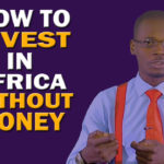 How To Invest In Africa Without Money