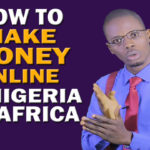 How To Make Money Online In Nigeria or Africa